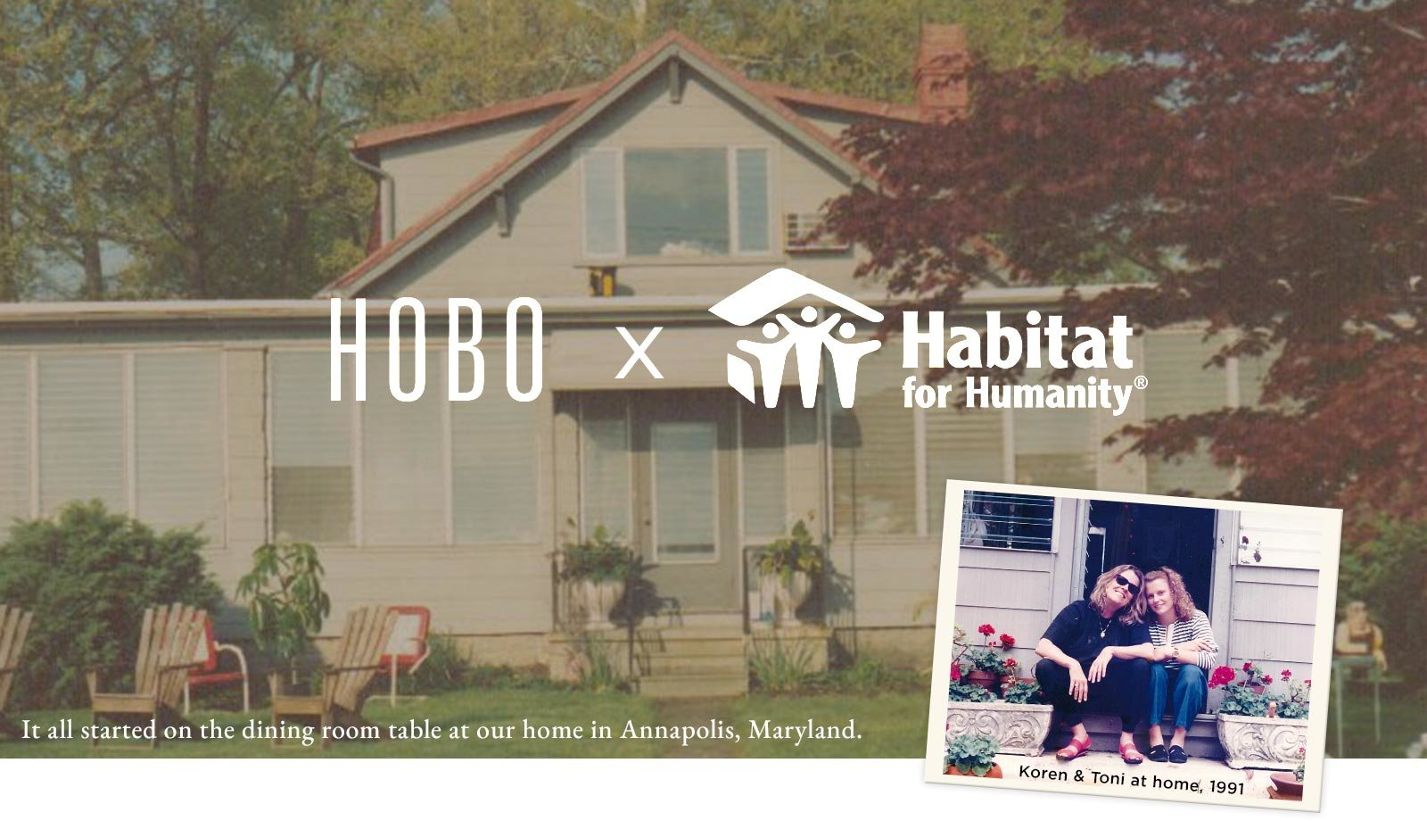 Hobo x Habitat For Humanity - it all started on the dining table at our home in Annapolis, Maryland.