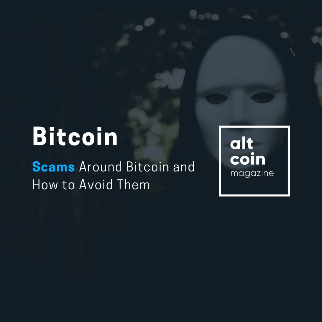 Scams Around Bitcoin And How To Avoid Them