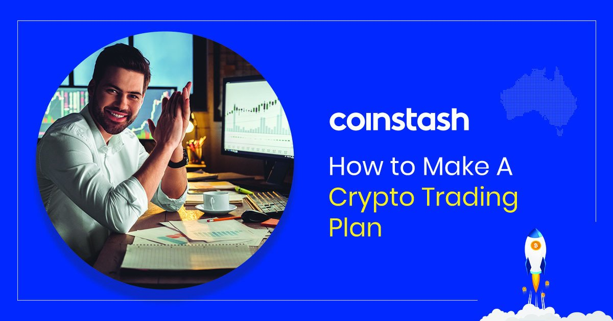 How to Make A Crypto Trading Plan in Australia