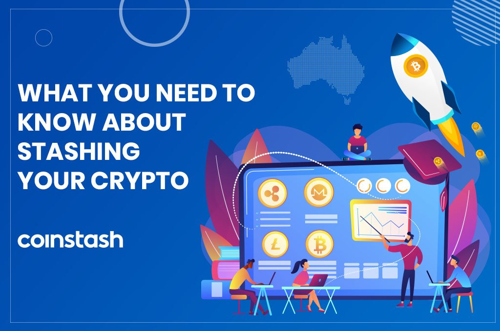 Coinstash: What You Need To Know About Stashing Your Crypto