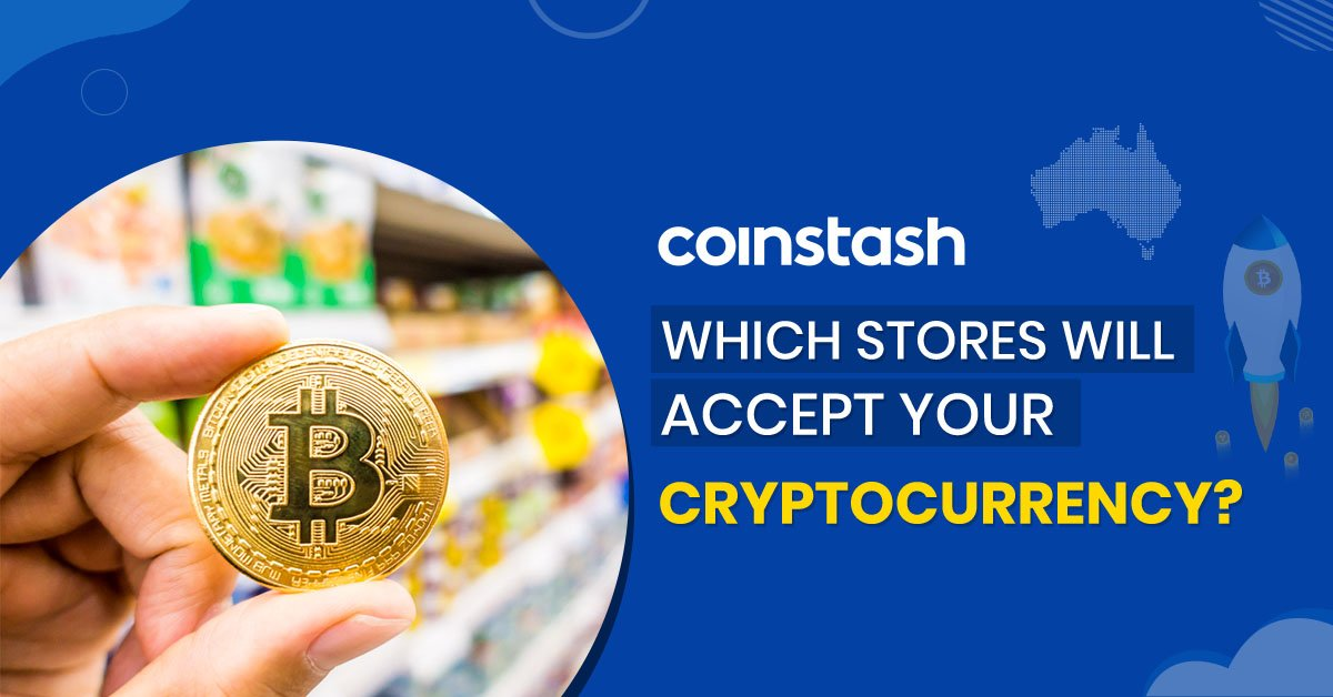 Which Stores Will Accept Your Cryptocurrency?