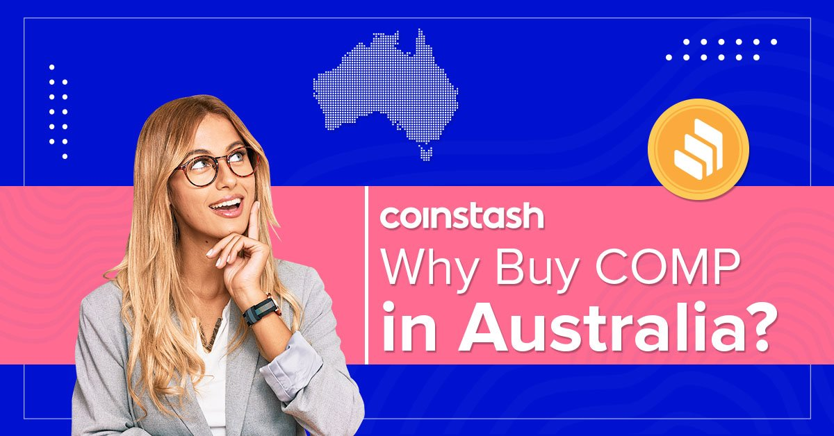 Why Buy Compound (COMP) in Australia? - DeFi Coins